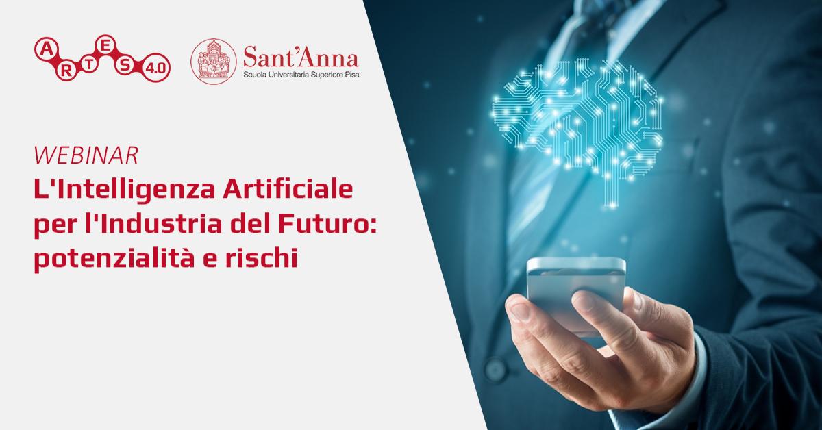 Webinar L'Intelligenza Artificiale per l'Industria del Futuro - ARTES 4.0