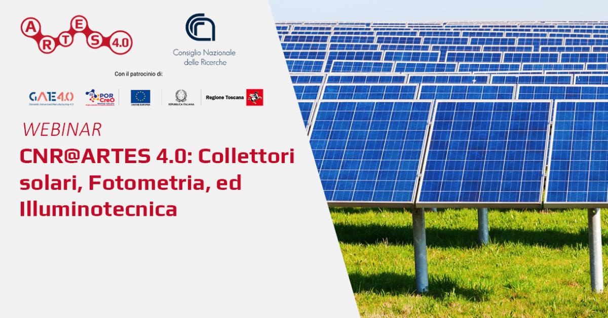 Webinar su Collettori solari, Fotometria, ed Illuminotecnica - ARTES 4.0