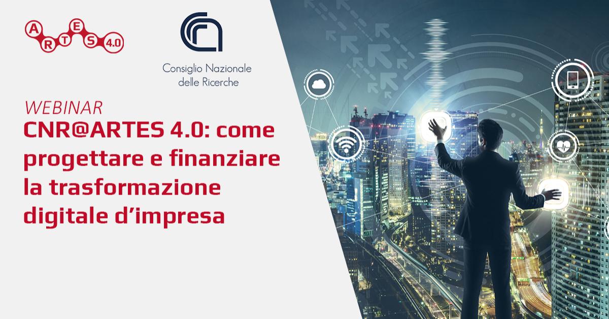 Webinar su Come progettare e finanziare la trasformazione digitale d'impresa - ARTES 4.0