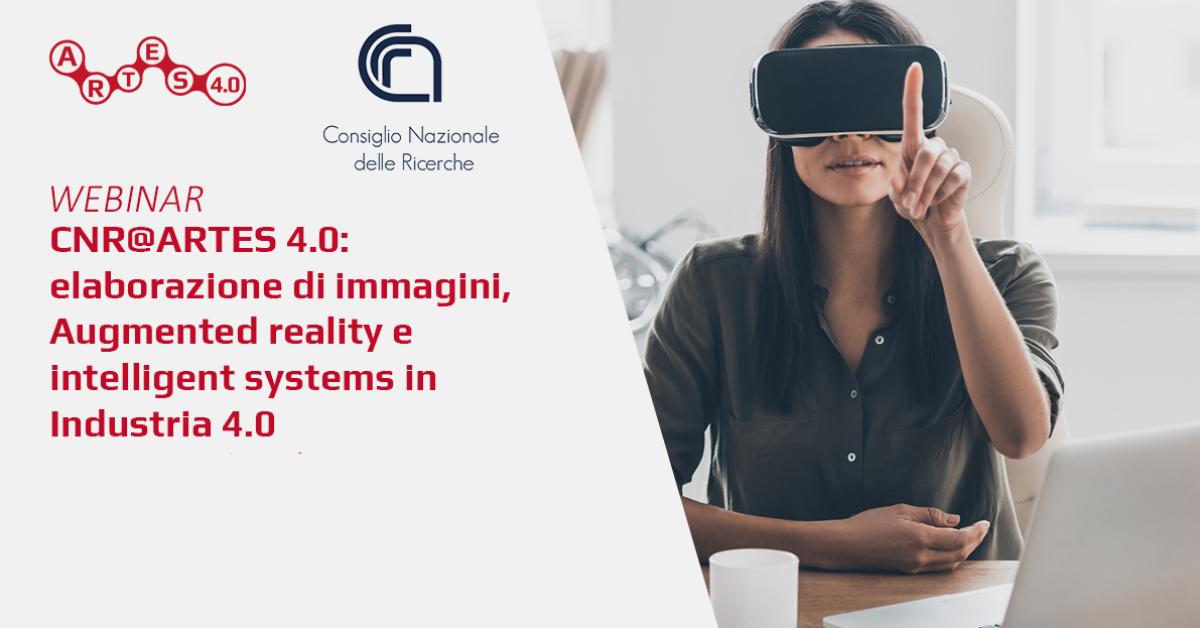 Webinar su Elaborazione di immagini, Augmented reality e intelligent systems - ARTES 4.0